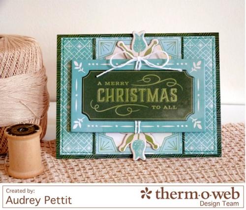 AudreyPettit-Thermoweb-MerryChristmasToAllCard