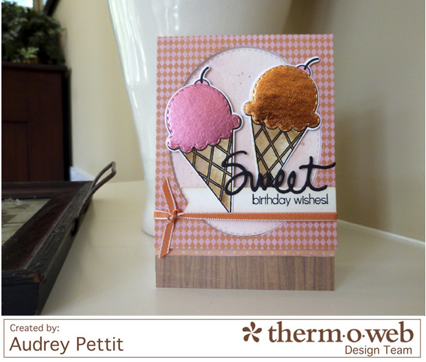 AudreyPettit Thermoweb DecoFoil SweetBirthdayWishes