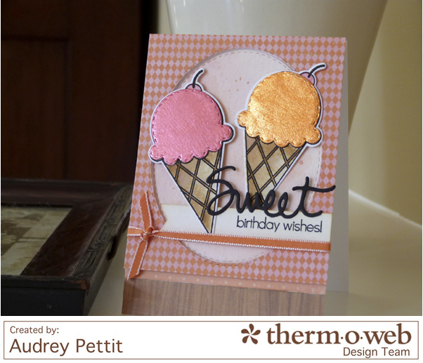 AudreyPettit Thermoweb DecoFoil SweetBirthdayWishes3
