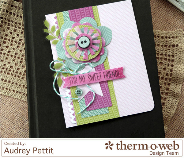 AudreyPettit Thermoweb MM ForMySweetFriendCard