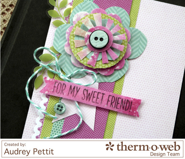 AudreyPettit Thermoweb MM ForMySweetFriendCard2
