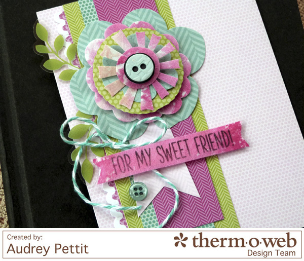 AudreyPettit Thermoweb MM ForMySweetFriendCard3